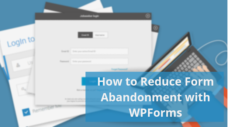 How to reduce from abandonment with WPForms