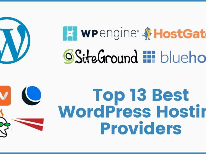 Top 13 Best WordPress Hosting Providers