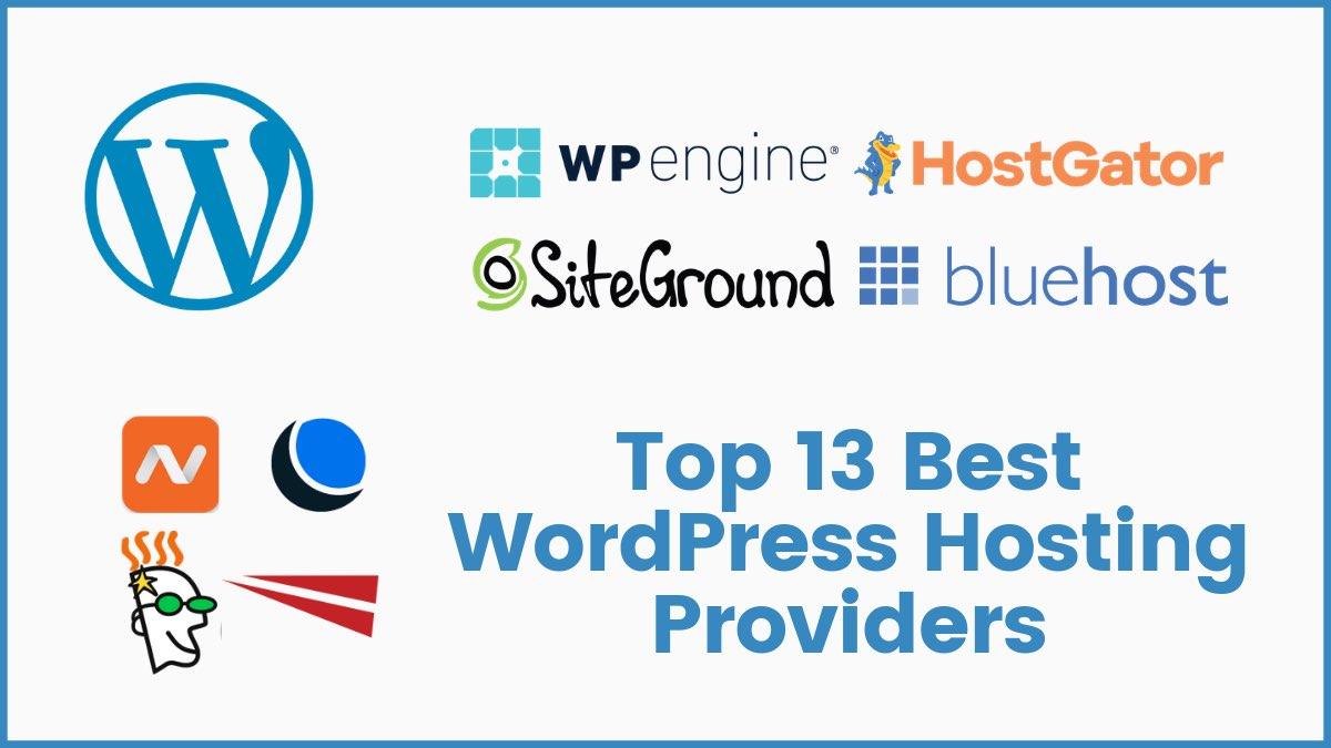 Top 13 Best WordPress Hosting Providers (Expert Review)