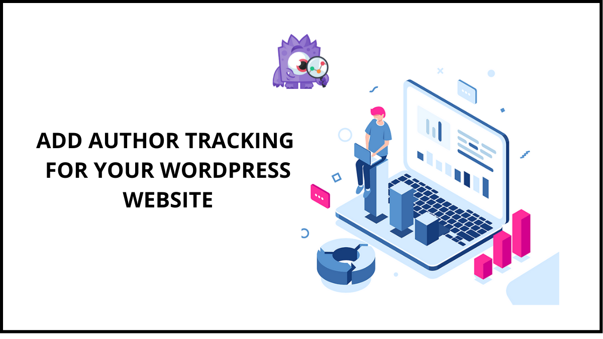 How To Add Author Tracking in WordPress with MonsterInsights?