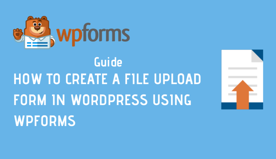 How to Create a File Upload Form in WordPress_