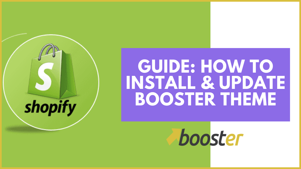 How To Install And Update Shopify Booster Theme?