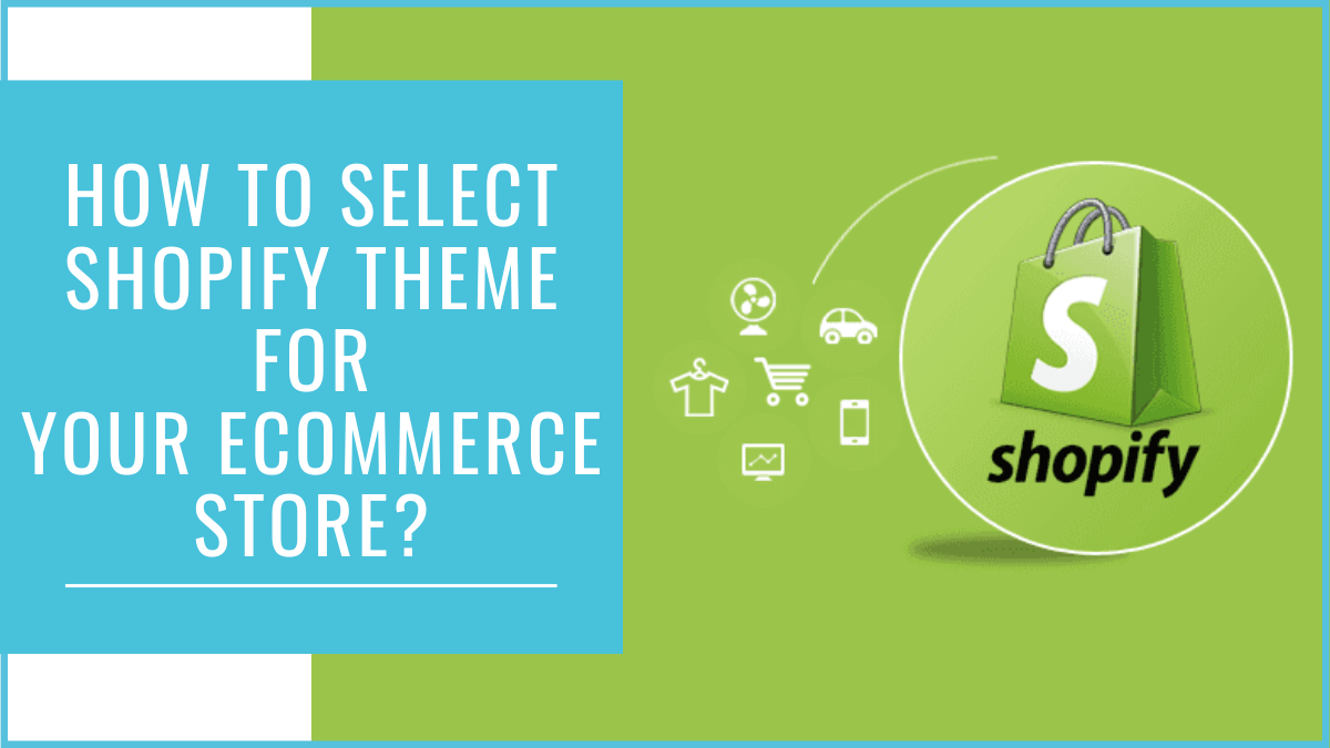 Shopify Guide: How To Select Shopify Theme For eCommerce Store?