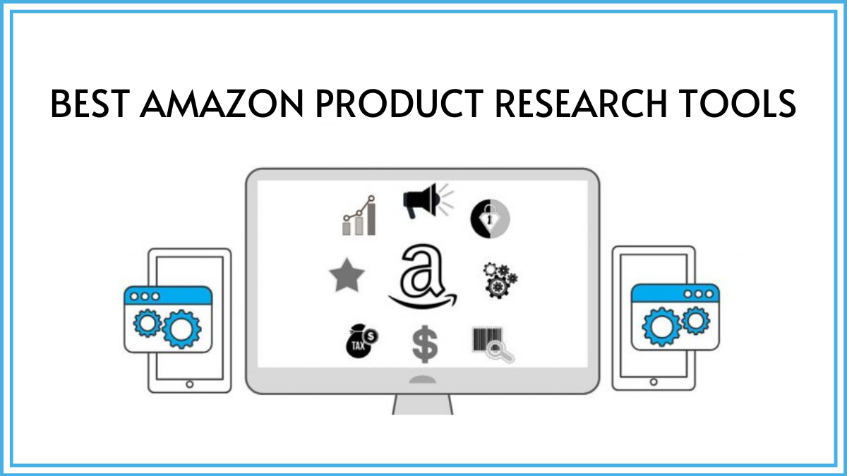 Best Amazon Product Research Tools For Amazon Sellers