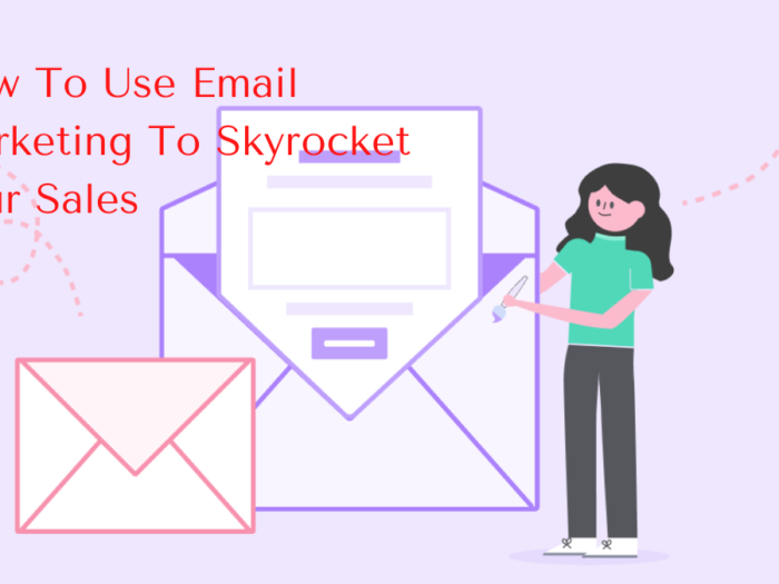 how to use email marketing to skyrocket your sales