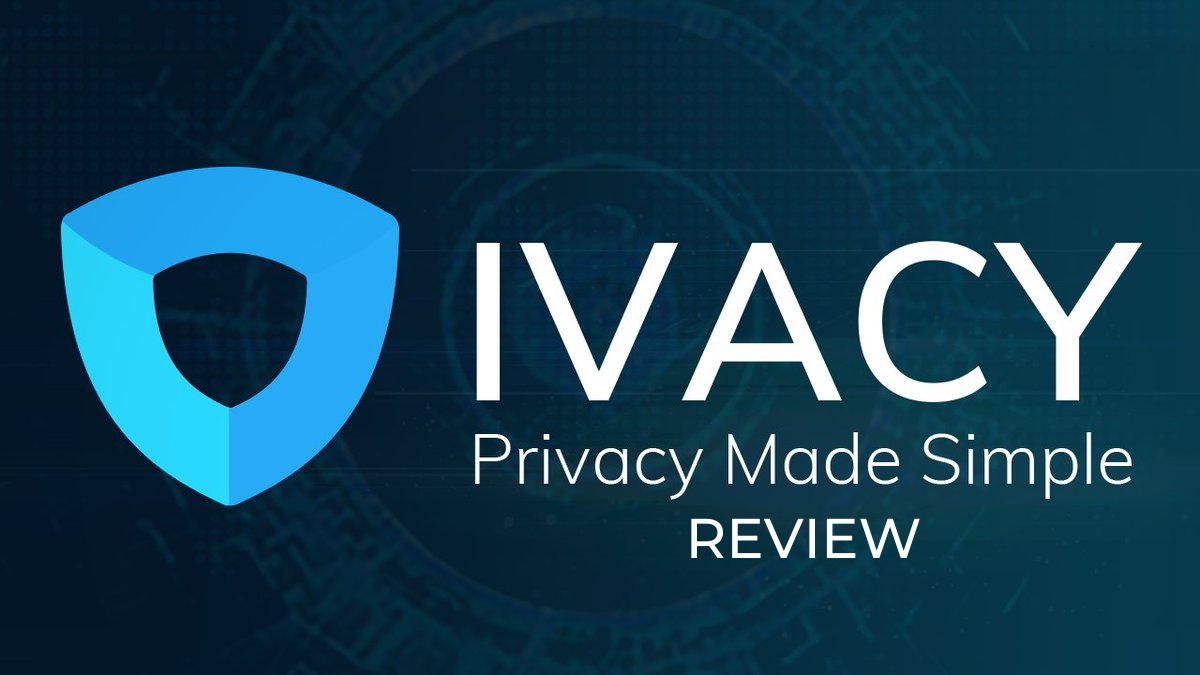 Ivacy VPN Review : Checking Out Ivacy VPN From Inside