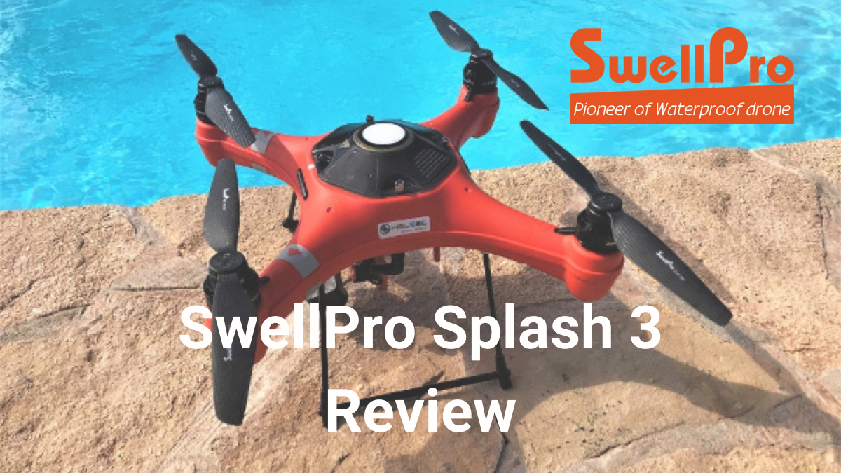 Swellpro Splash 3 Drone Review: Best Waterproof Drone?
