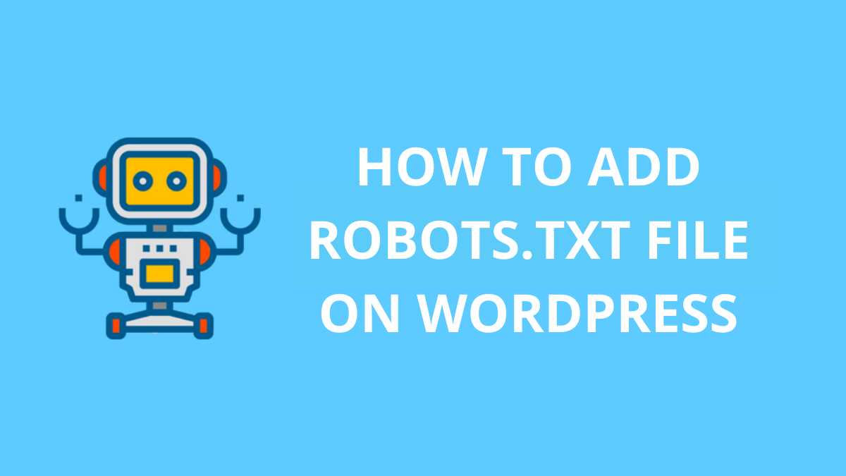 Guide on How to Add Robots.txt File on WordPress Websites