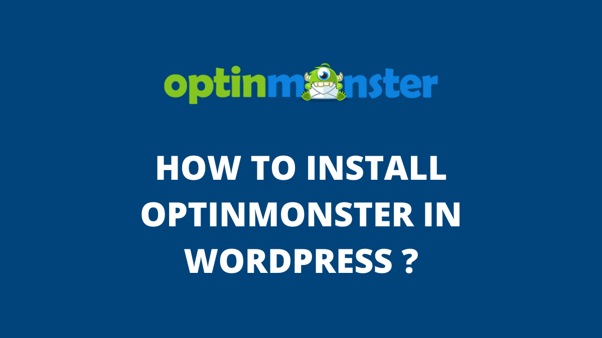 How to Install OptinMonster in WordPress? (Ultimate Guide)