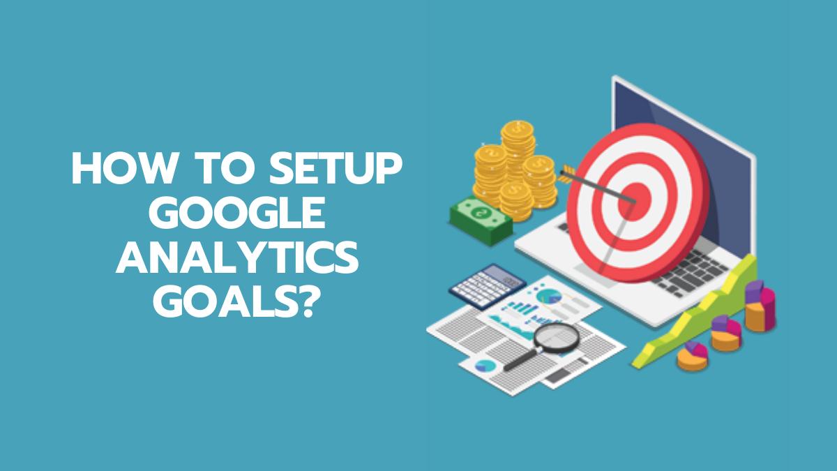 How To Set Up Google Analytics Goals for WordPress Website?