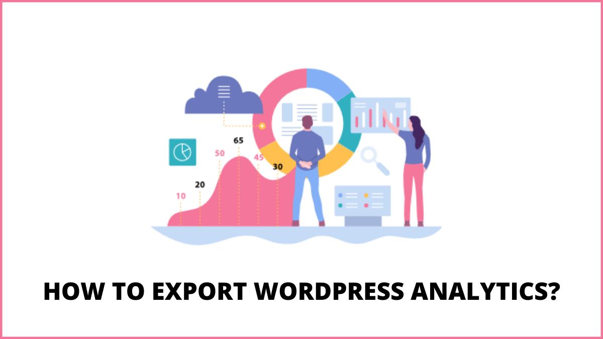 How to Export WordPress Analytics Data with Google Analytics?