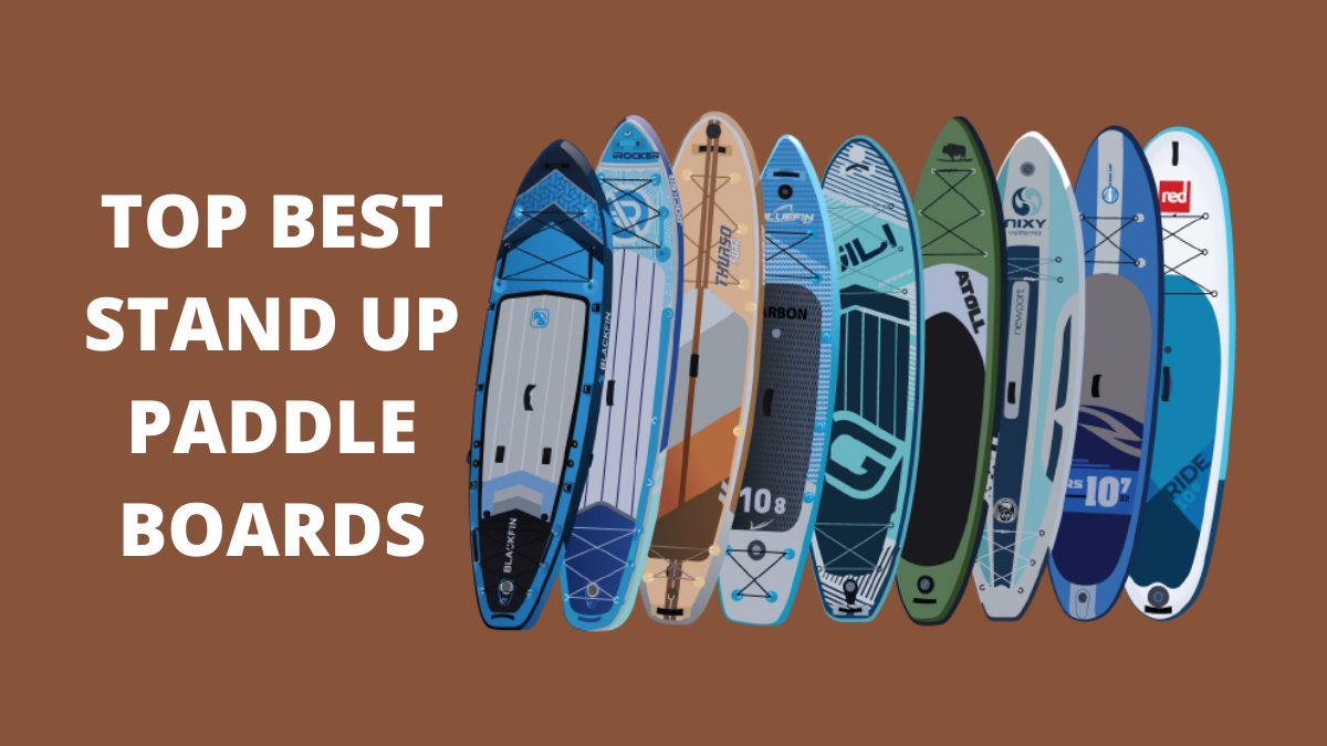 Best Stand Up Paddle Boards for Adventurous Sports