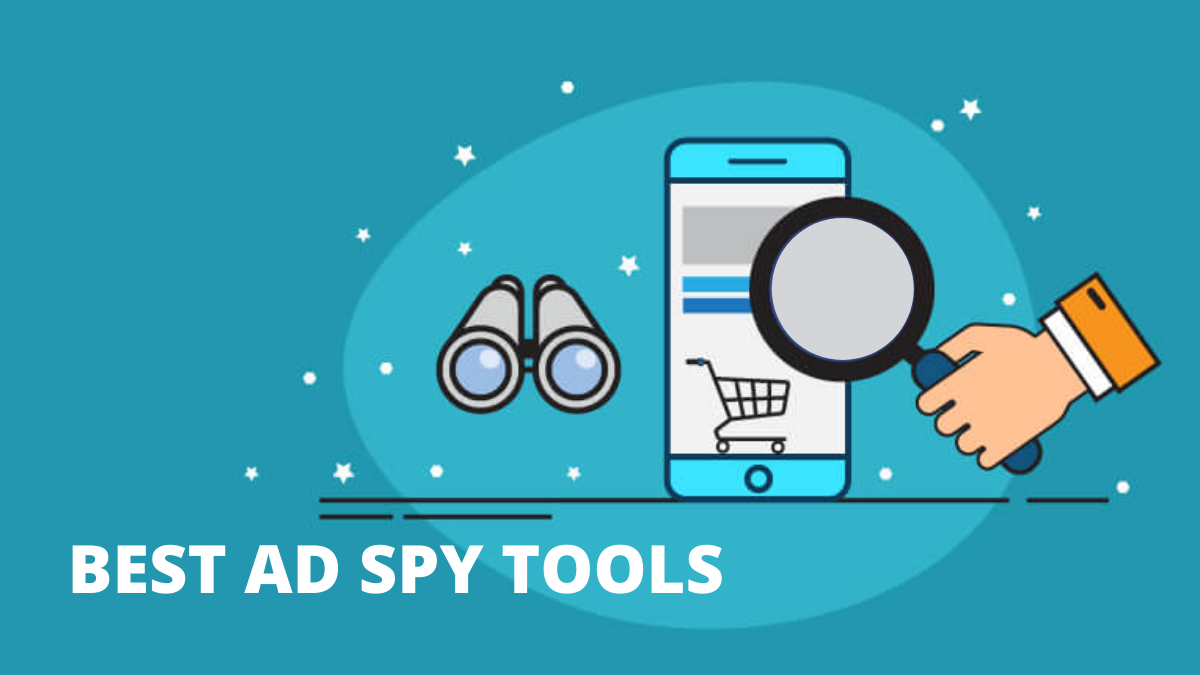 The Best Ad Spy Tools for Spying Your Competition