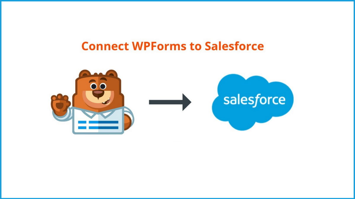 How to Connect WPForms And Salesforce? (Detailed Guide)
