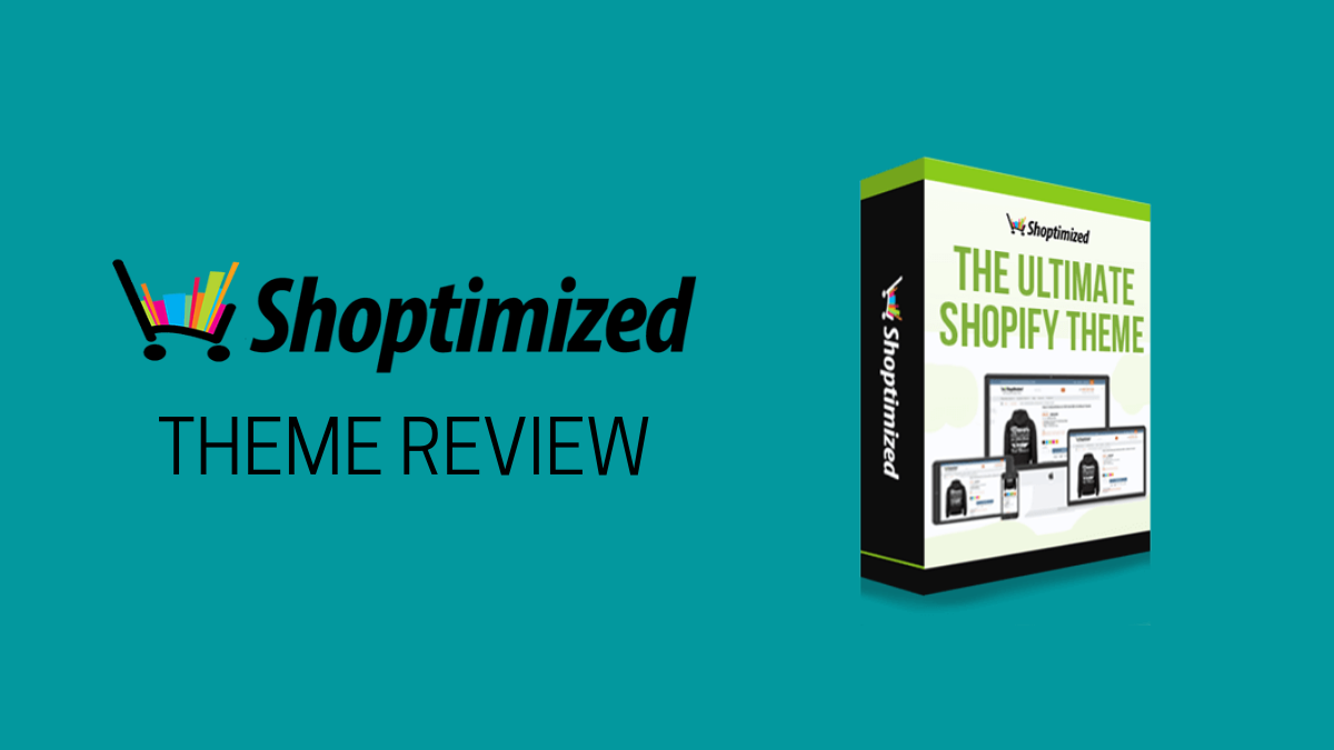 Shoptimized Theme Review (Ultimate Dropshipping Theme)