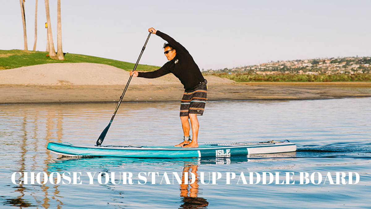 How to Choose Stand Up Paddle Board? (Read to Buy Best SUP)