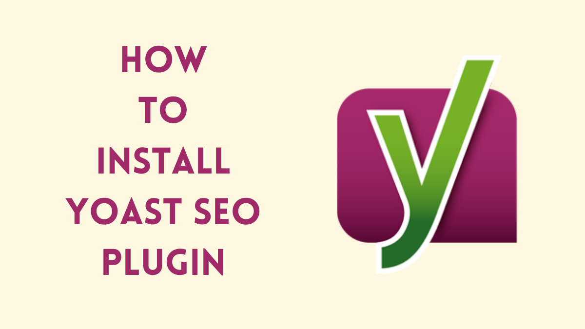 How to Install Yoast SEO Plugin? (Ultimate 9 Steps Guide)