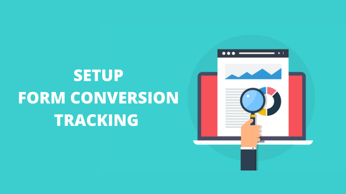 How to Setup Form Conversion Tracking in Google Analytics?