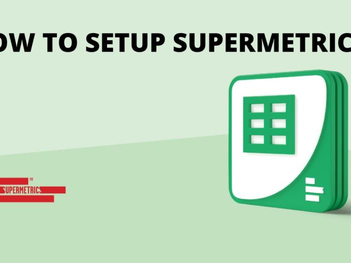 how to set up supermetrics