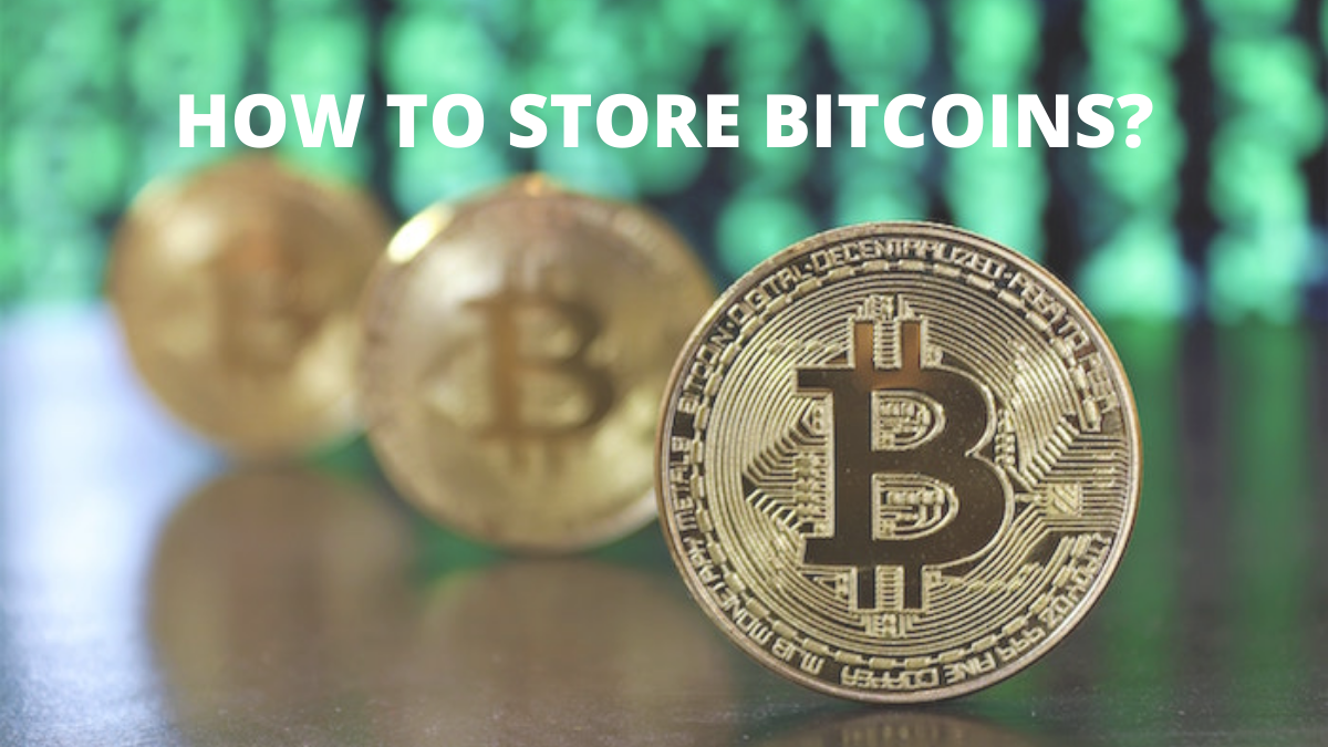 How to Store Bitcoin in Safe Way? (Types of Bitcoin Wallets)