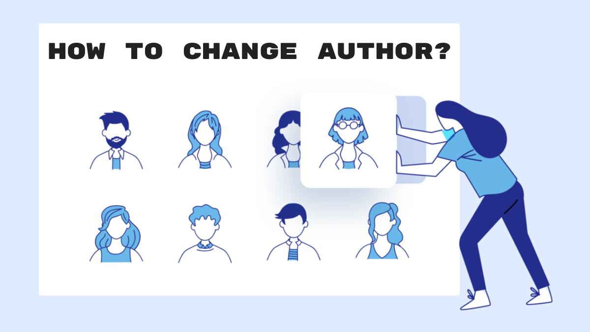 How to Change Author in WordPress Posts? (4 Methods)
