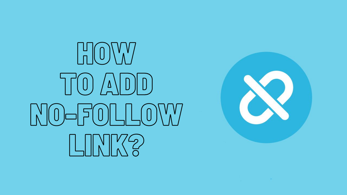 How to Add Nofollow Links to Your WordPress Website?