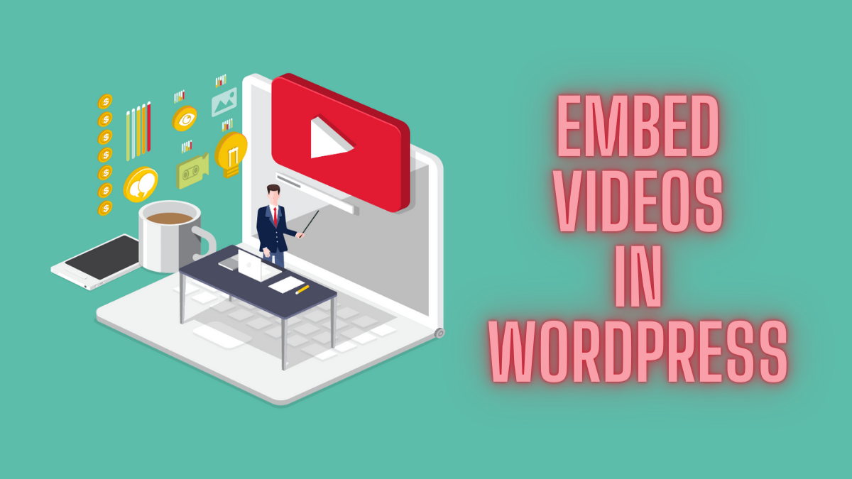 How to Embed Videos in WordPress Posts? (Guide)