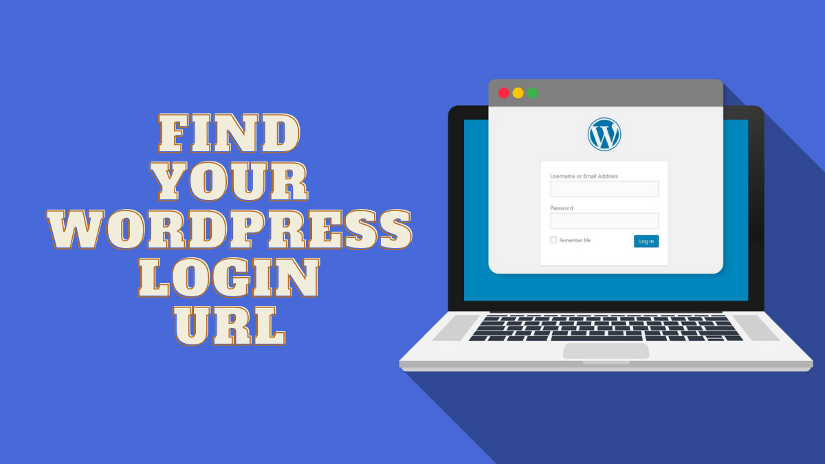 How To Find Your WordPress Login URL? (GUIDE)