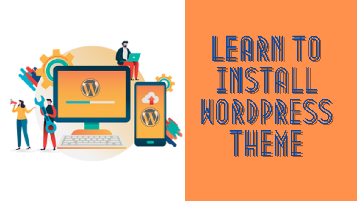 How to Install WordPress Theme With 3 Easy Methods?