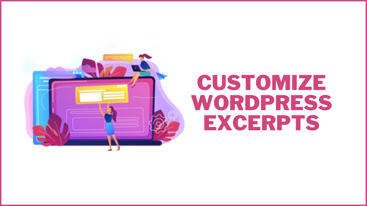 How To Customize WordPress Excerpts Without Coding?