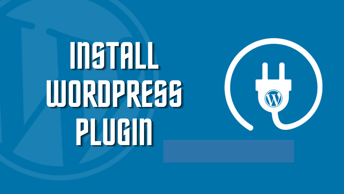 How To Install WordPress Plugin With 3 Easy Methods?